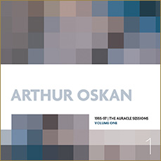 Arthur Oskan: 1995-97 | The Auracle Sessions Volume One