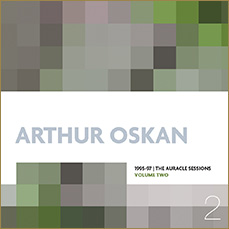 Arthur Oskan: 1995-97 | The Auracle Sessions Volume Two