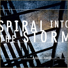 Spiral Into The Storm: A Futile Veneer